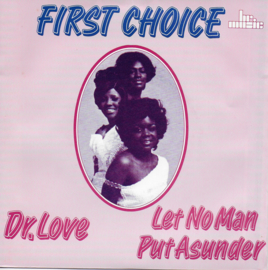 First Choice - Dr. Love / Let no man put asunder