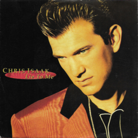 Chris Isaak - Lie to me