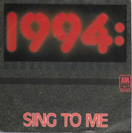 1994 - Sing to me