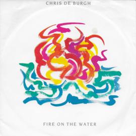 Chris de Burgh - Fire on the water