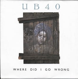 UB 40 - Where did i go wrong