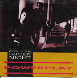 Powerplay - Even in the darkest night