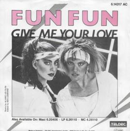 Fun Fun - Give me your love (German edition)