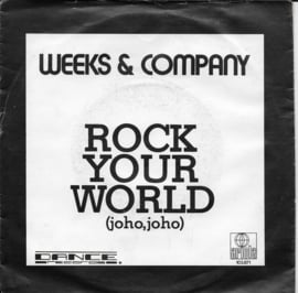 Weeks & Company - Rock your world (joho, joho)