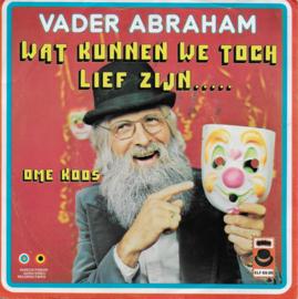 Vader Abraham - Wat kunnen we toch lief zijn