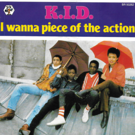 K.I.D. - I wanna piece of the action (Belgische uitgave)