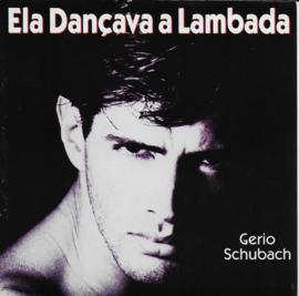 Gerio Schubach - Ela dancava a lambada