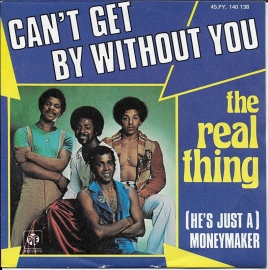 Real Thing - Can't get by without you