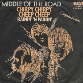 Middle of the Road - Chirpy chirpy cheep cheep (German edition)