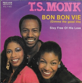 T.S. Monk - Bon bon vie (gimme the good life)