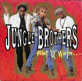 Jungle Brothers - What u waitin' 4?