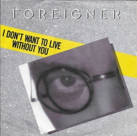 Foreigner - I don't want to live without you