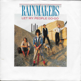 Rainmakers - Let my people go-go
