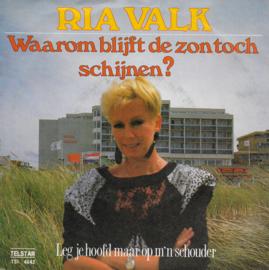 Ria Valk - Waarom blijft de zon toch schijnen?