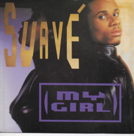 Suavé - My girl (Amerikaanse uitgave)
