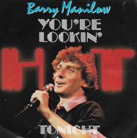 Barry Manilow - You're lookin' hot tonight (Engelse uitgave)