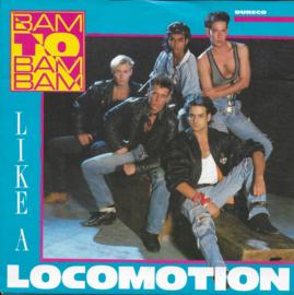 Bam to Bam Bam - Like a locomotion