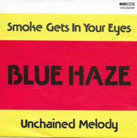 Blue Haze - Smoke gets in your eyes / Unchained melody