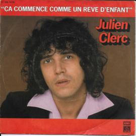 Julien Clerc - Ca commence comme un reve d'enfant