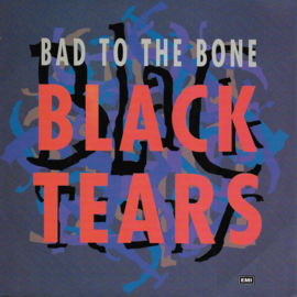 Bad to the bone - Black tears