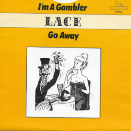 Lace - I'm a gambler / Go away