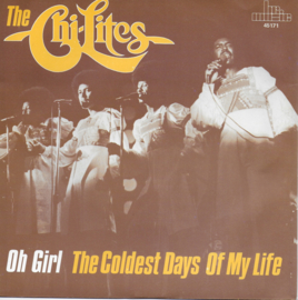 Chi-Lites - Oh girl / The coldest days of my life