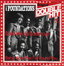 Foundations - Build me up buttercup / Baby, now that i've found you