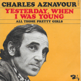 Charles Aznavour - Yesterday, when i was young