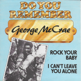 George McCrae - Rock your baby / I can't leave you alone