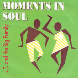 J.T. and the Big Family - Moments in soul