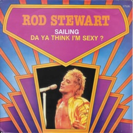 Rod Stewart - Sailing / Da ya think i'm sexy?