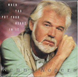 Kenny Rogers - When you put your heart in it