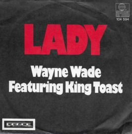 Wayne Wade feat. King Toast - Lady
