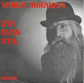 Vader Abraham - Sta even stil