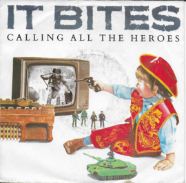 It Bites - Calling all the heroes