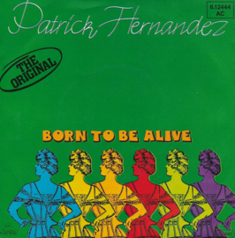 Patrick Hernandez - Born to be alive (German edition)