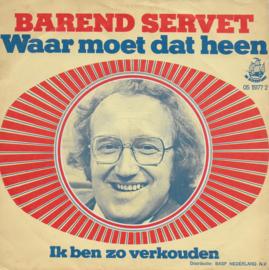 Barend Servet - Waar moet dat heen