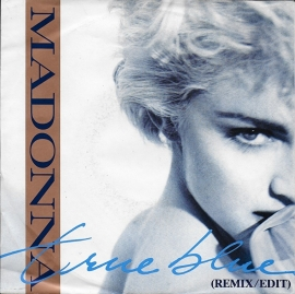 Madonna - True blue / Holiday