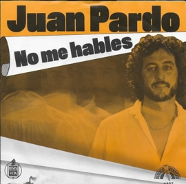Juan Pardo - No me hables