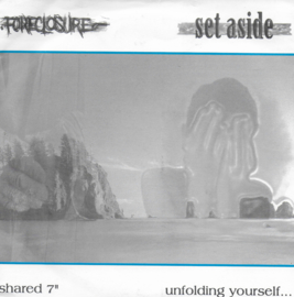 "Foreclosure / Set Aside - Shared 7"" unfolding Yourself"