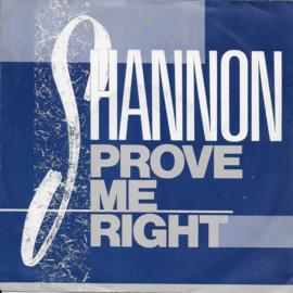 Shannon - Prove me right