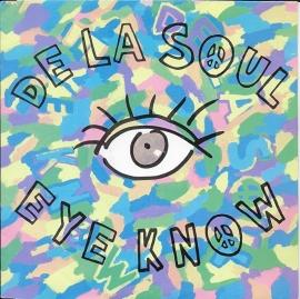 De La Soul - Eye know