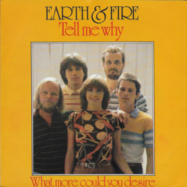 Earth & Fire - Tell me why