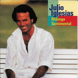 Julio Iglesias - Milonga sentimental