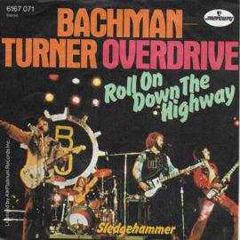 Bachman Turner Overdrive - Roll on down the highway (Duitse uitgave)