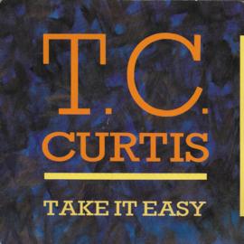 T.C. Curtis - Take it easy