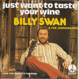 Billy Swan & The Jordanaires - Just want to taste your wine