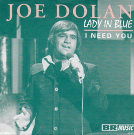 Joe Dolan - Lady in blue / I need you