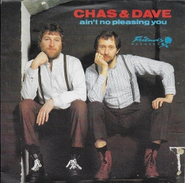 Chas & Dave - Ain't no pleasing you
