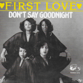 First Love - Don't say goodnight